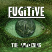 Image of Fugitive latest Album 'The Awakening' on CD