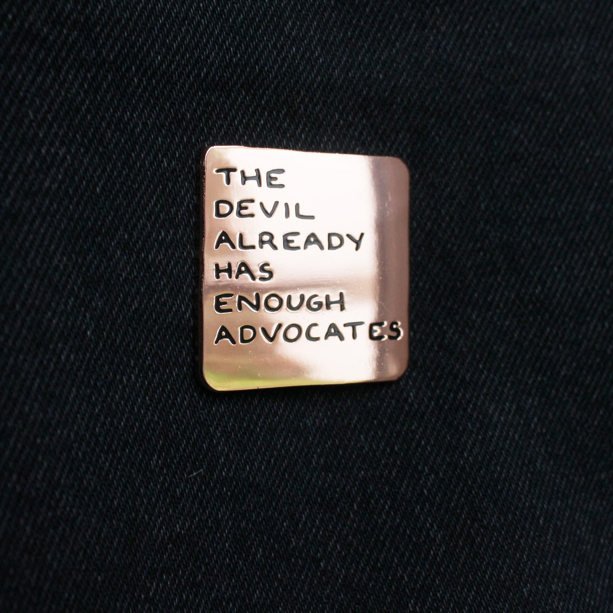 Image of Enamel Pin - The Devil Already Has Enough Advocates
