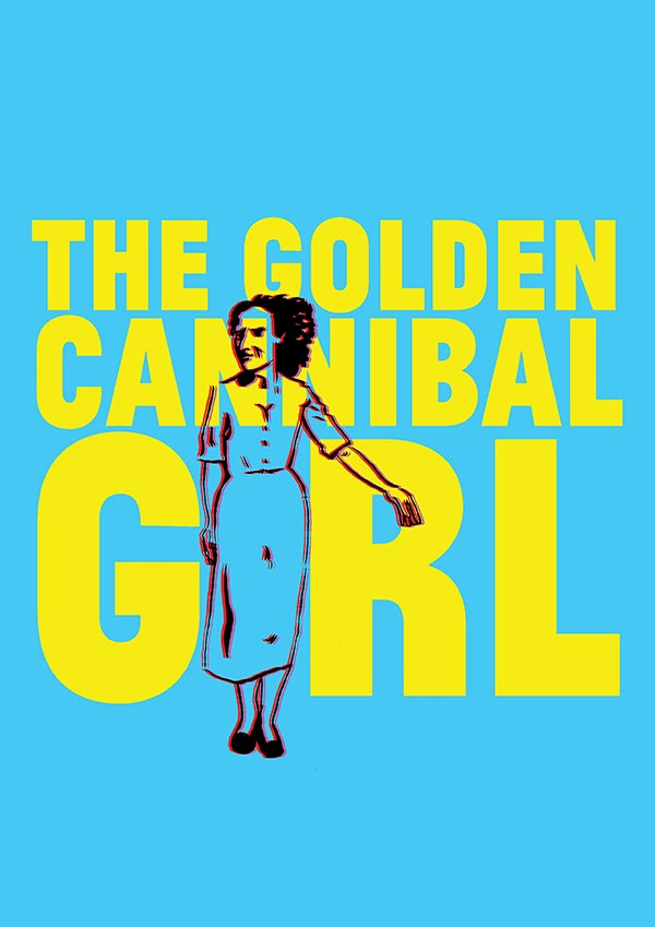 Image of The Golden Cannibal Girl