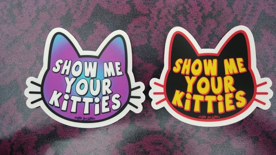 Image of Show Me Your Kitties Sticker