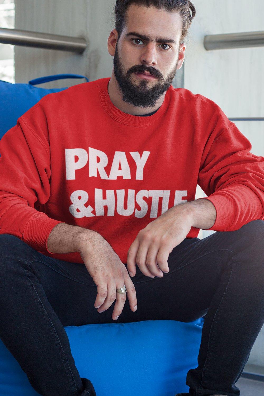 Image of PRAY & HUSTLE SWEATSHIRT