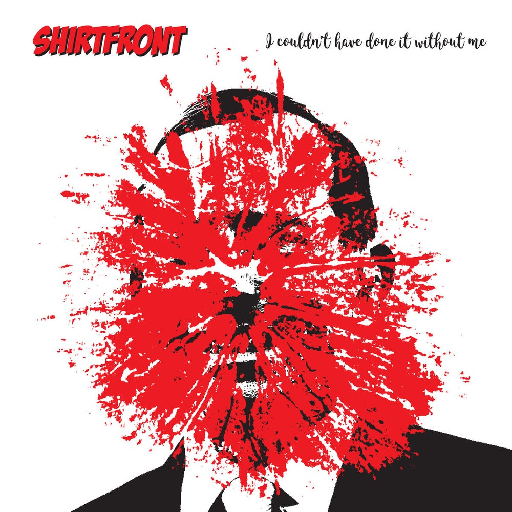 Image of Shirtfront -  I Couldn't Have Done It Without Me