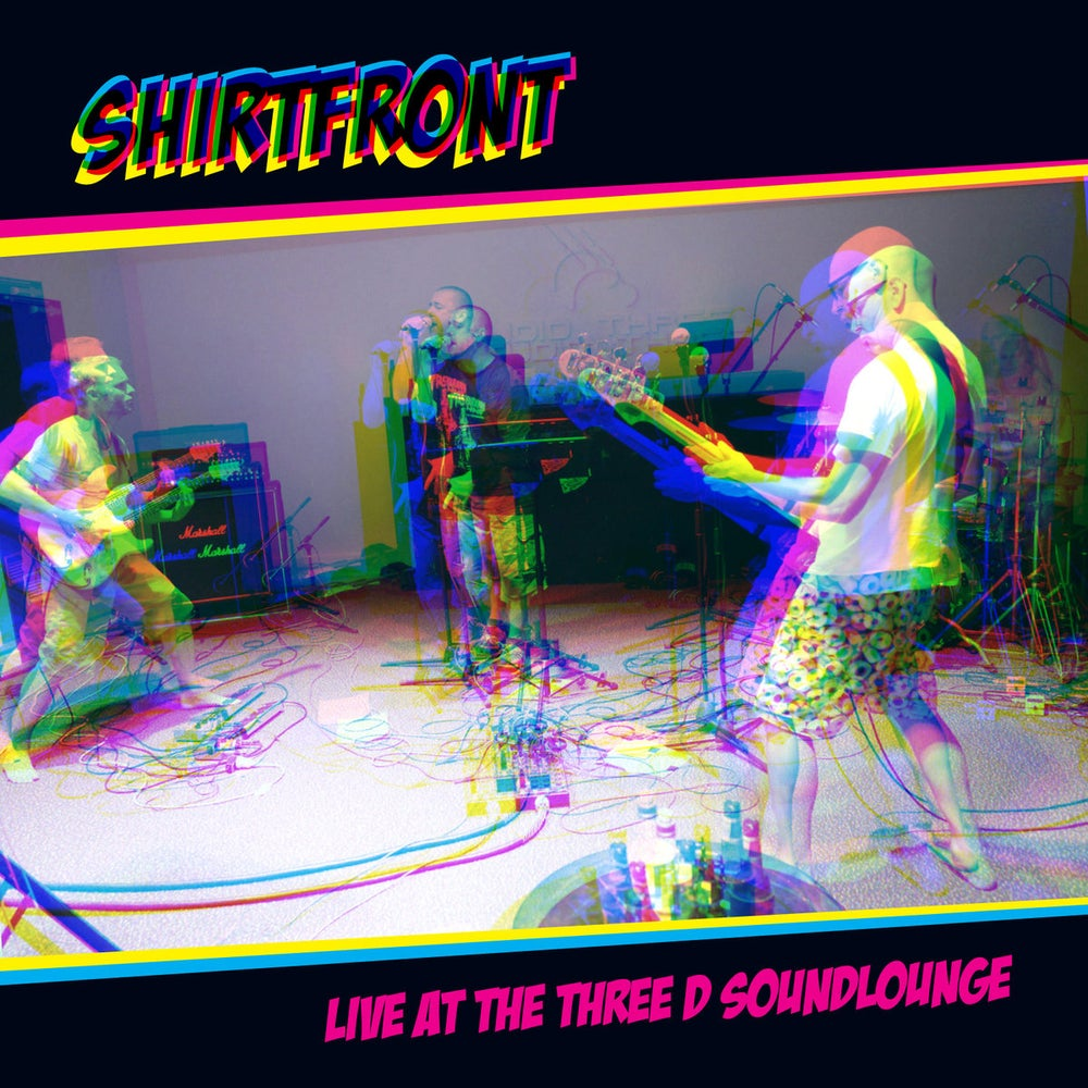 Image of Shirtfront - Live at the Three D Soundlounge
