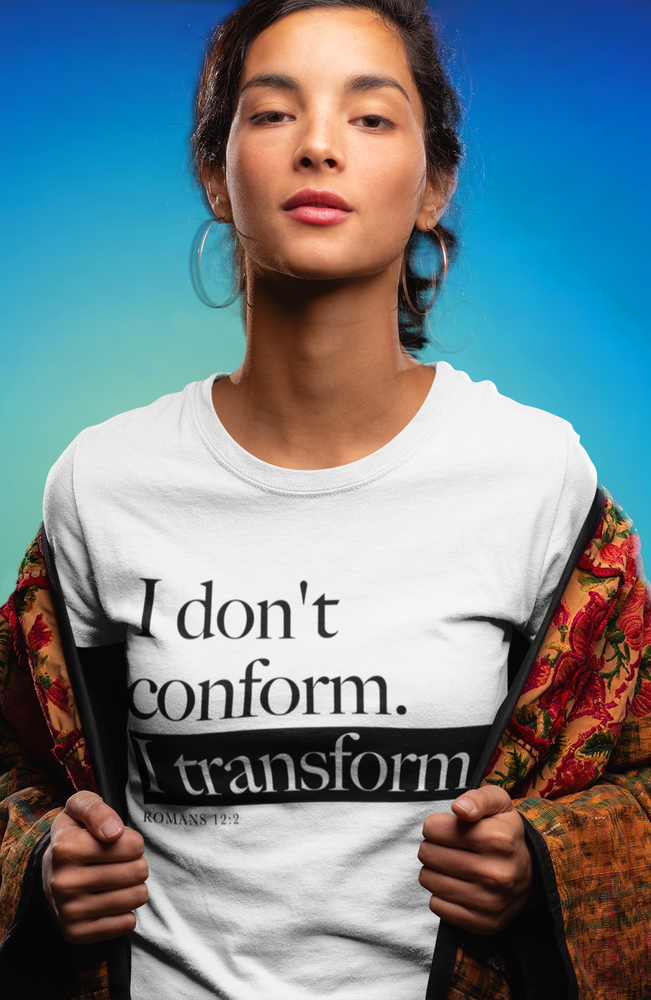 Image of DON'T CONFORM. TRANSFORM TEE.