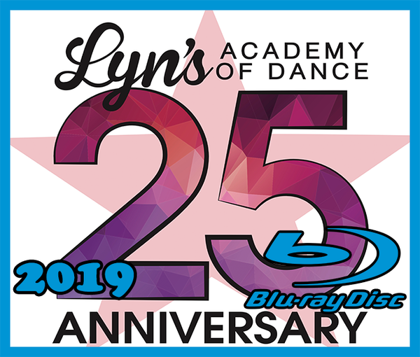 Image of Blu-ray:  2019 25th Anniversary Spring Dance Recital,  Lyn's Academy of Dance 1PM SHOW