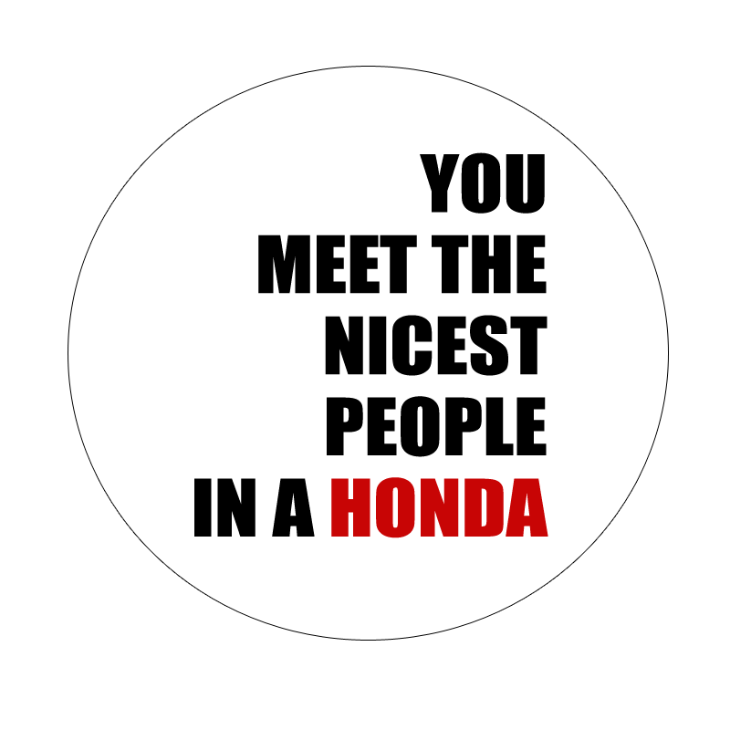 "Image of ""You Meet The Nicest People In A Honda"" Die-Cut Decal"