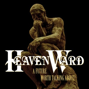 Image of HEAVENWARD - A Future Worth Talking About? (Deluxe Edition)