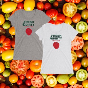 Image of Fresh and Dirty Women's T Shirt
