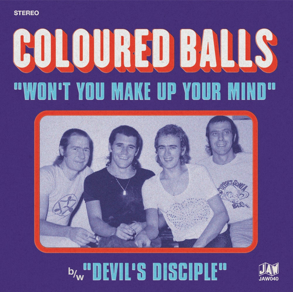"Image of COLOURED Balls ""Won't You Make Up You Mind"" b/w ""Devil's Disciple"" 7"" single"