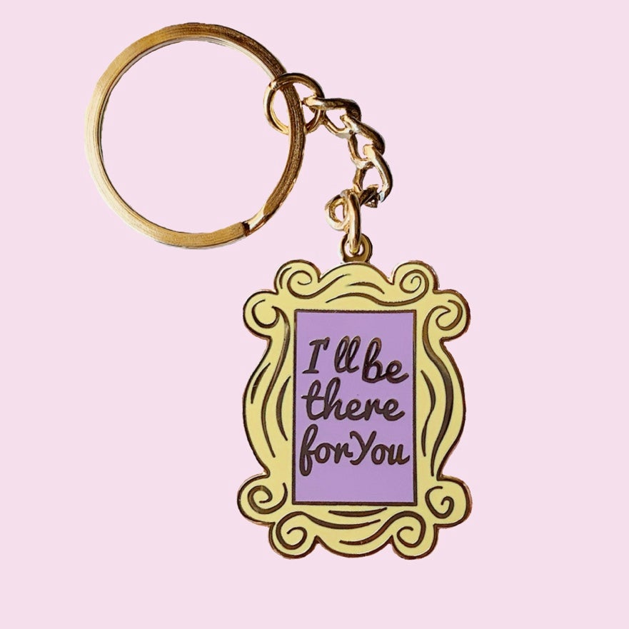 Image of I'll be there for you / Keychain