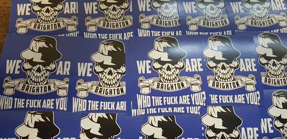 Image of We are Brighton Who the F##k Are You? Football/Ultras 7x7cm Stickers Pack of 25.