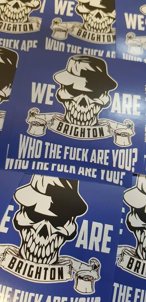 We are Brighton Who the F##k Are You? Football/Ultras 7x7cm Stickers Pack of 25.