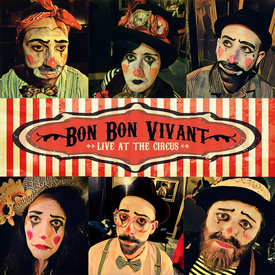 Image of Bon Bon Vivant Live at the Circus CD