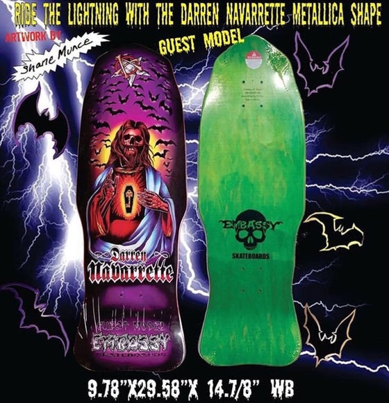Image of The Metallica Shape by Embassy Skateboards Signed Darren Navarrette Guest Model