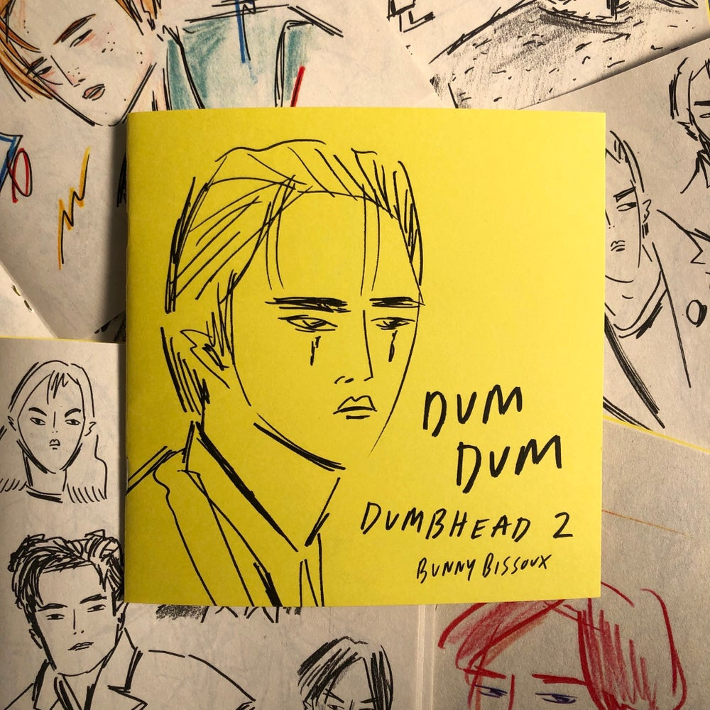Image of 'DUM DUM / DUMBHEAD 2' ZINE by BUNNY BISSOUX