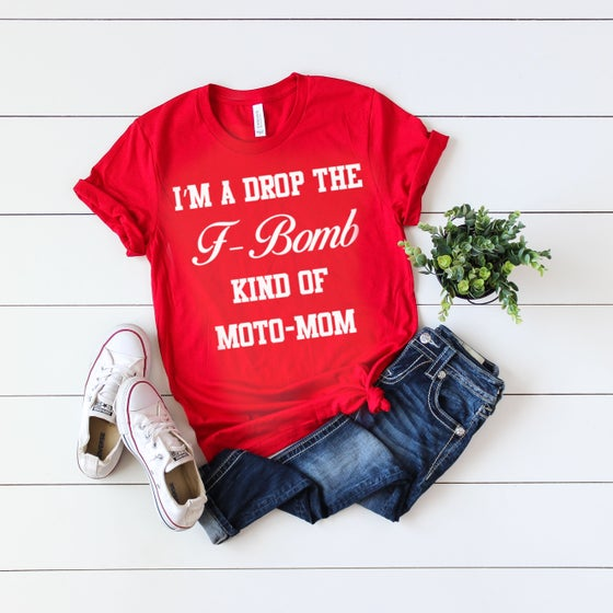 Image of Red I'm A Drop The F-Bomb Kind Of Moto Mom Tee