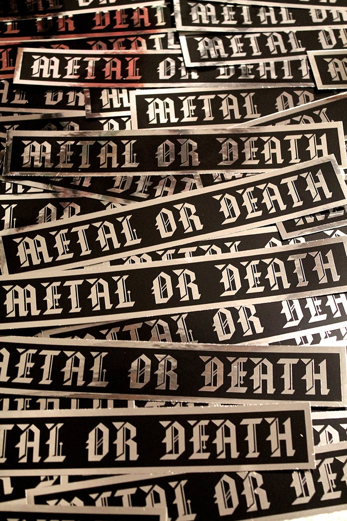 Image of METAL OR DEATH Metallic Sticker