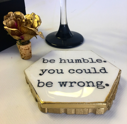 Image of Be Humble You Could Be Wrong