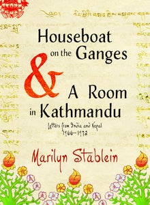 Image of Houseboat on the Ganges & A Room in Kathmandu: Letters from India & Nepal, 1966-1972