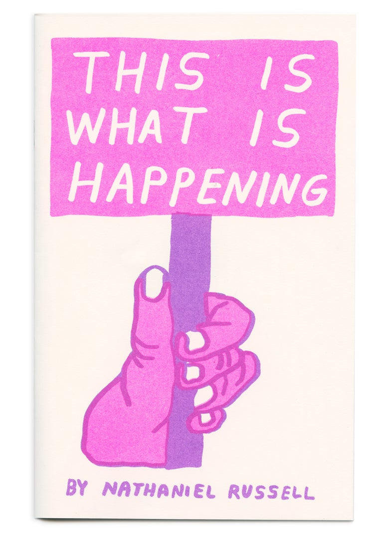 Image of This Is What Is Happening by Nathaniel Russell