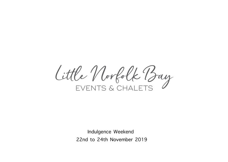 Image of Indulgence Weekend 22nd to 24th November