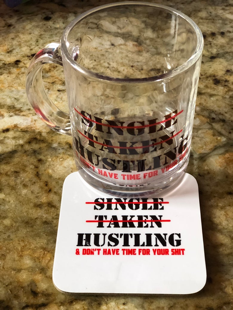 Image of Single, Taken Hustling Mug and Coaster Ser