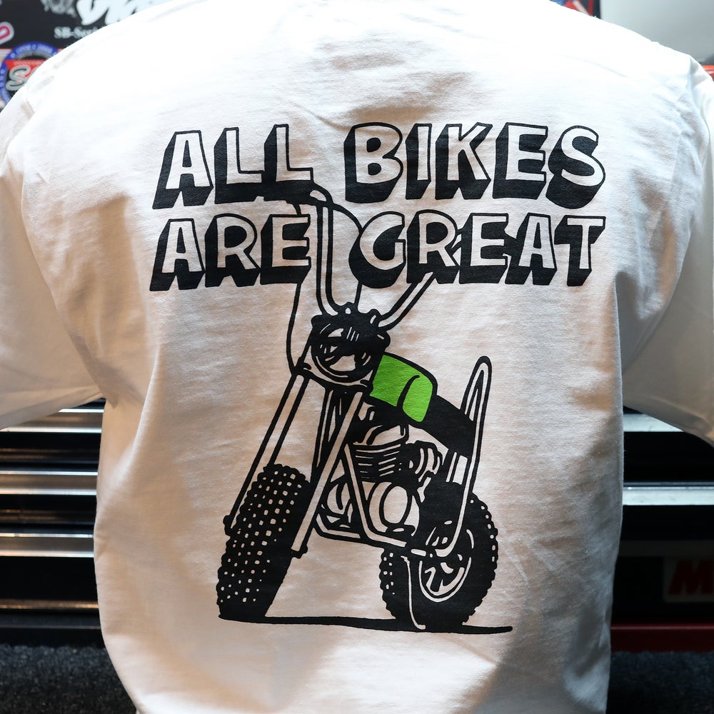 Image of ALL BIKES ARE GREAT