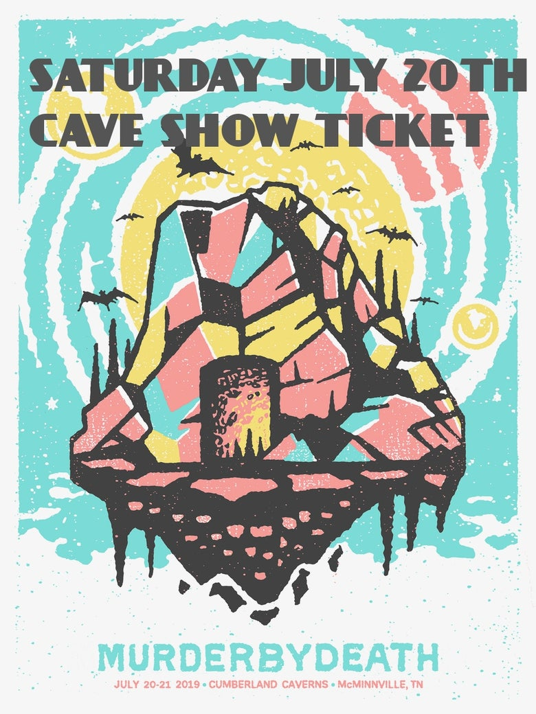 Image of Will Call ticket for Saturday July 20 Cave Show w/poster