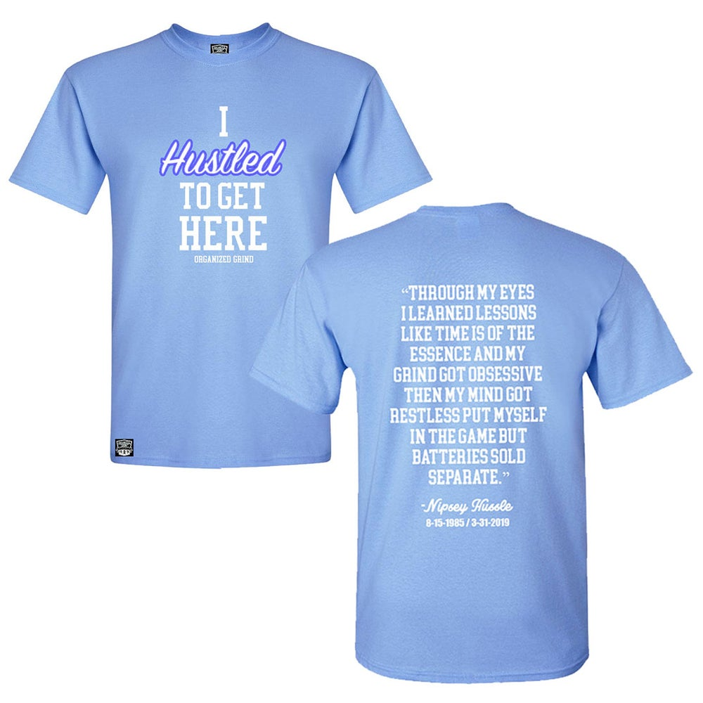 "Image of ""I Hustled To Get Here"" Shirt"