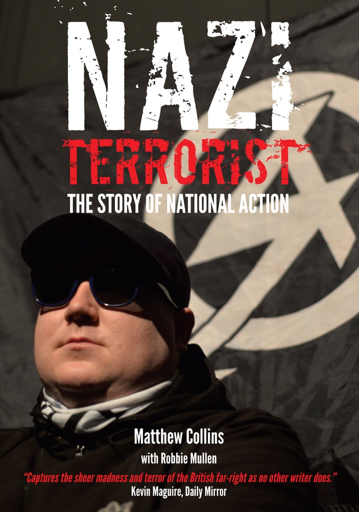 Image of JUST PUBLISHED: Nazi Terrorist: The Story of National Action