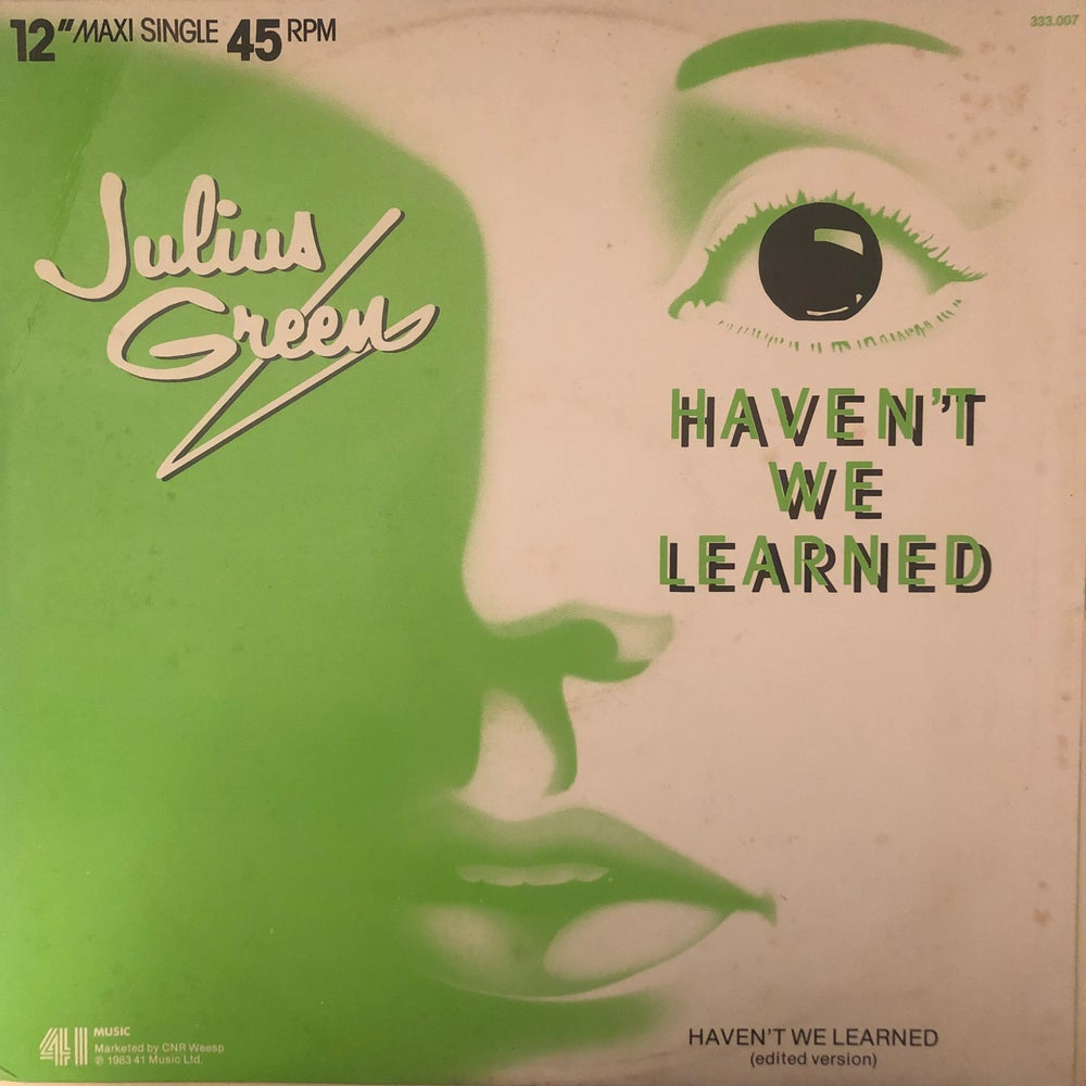 Image of Julius Green ‎– Haven't We Learned