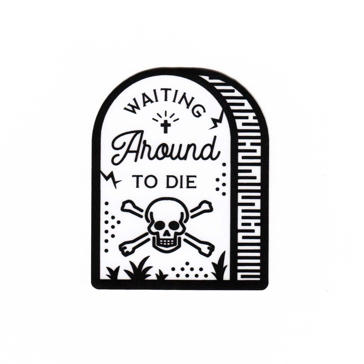 Image of Waiting Around To Die Sticker