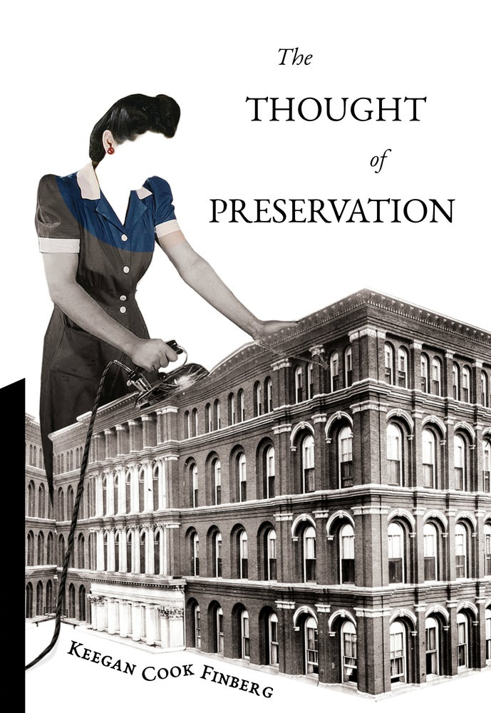 Image of The Thought of Preservation by Keegan Cook Finberg