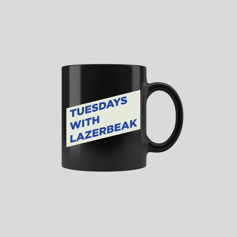 Image of Tuesdays With Lazerbeak Mug