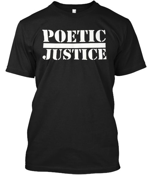 Image of Poetic Justice  Unisex Tee