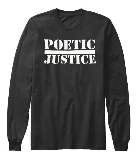Image of Poetic Justice Long Sleeve Tee