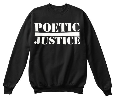 Image of Poetic Justice Crewneck