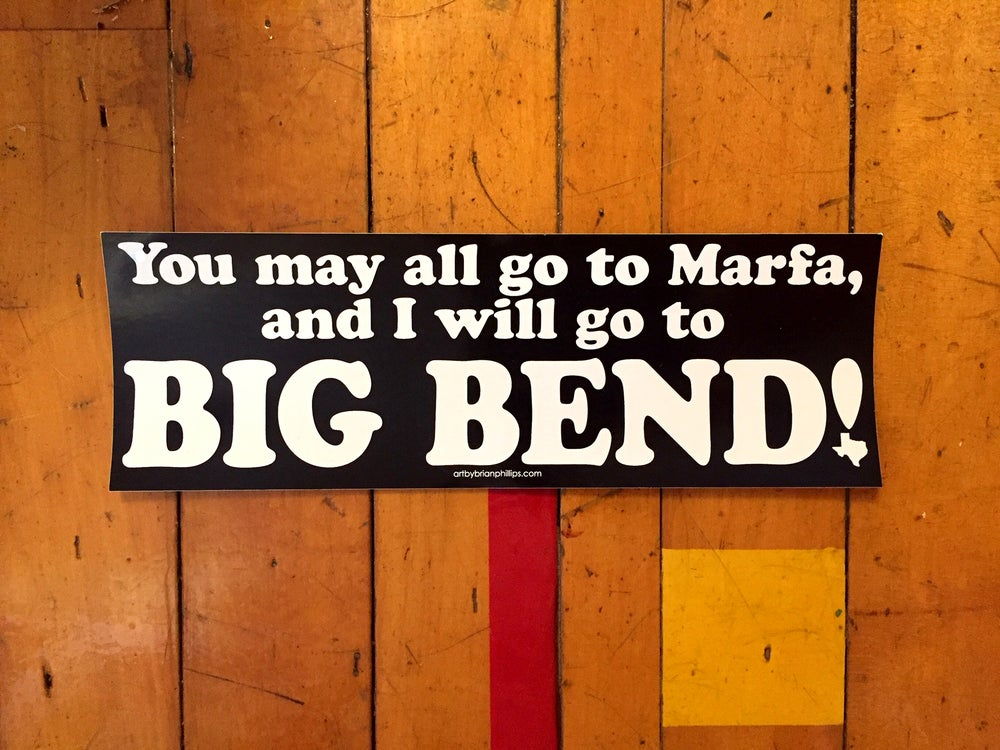 Image of Big Bend Bumper Sticker • FREE SHIPPING!!!