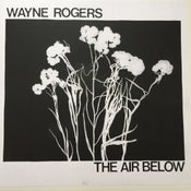 Image of Wayne Rogers-The Air Below LP