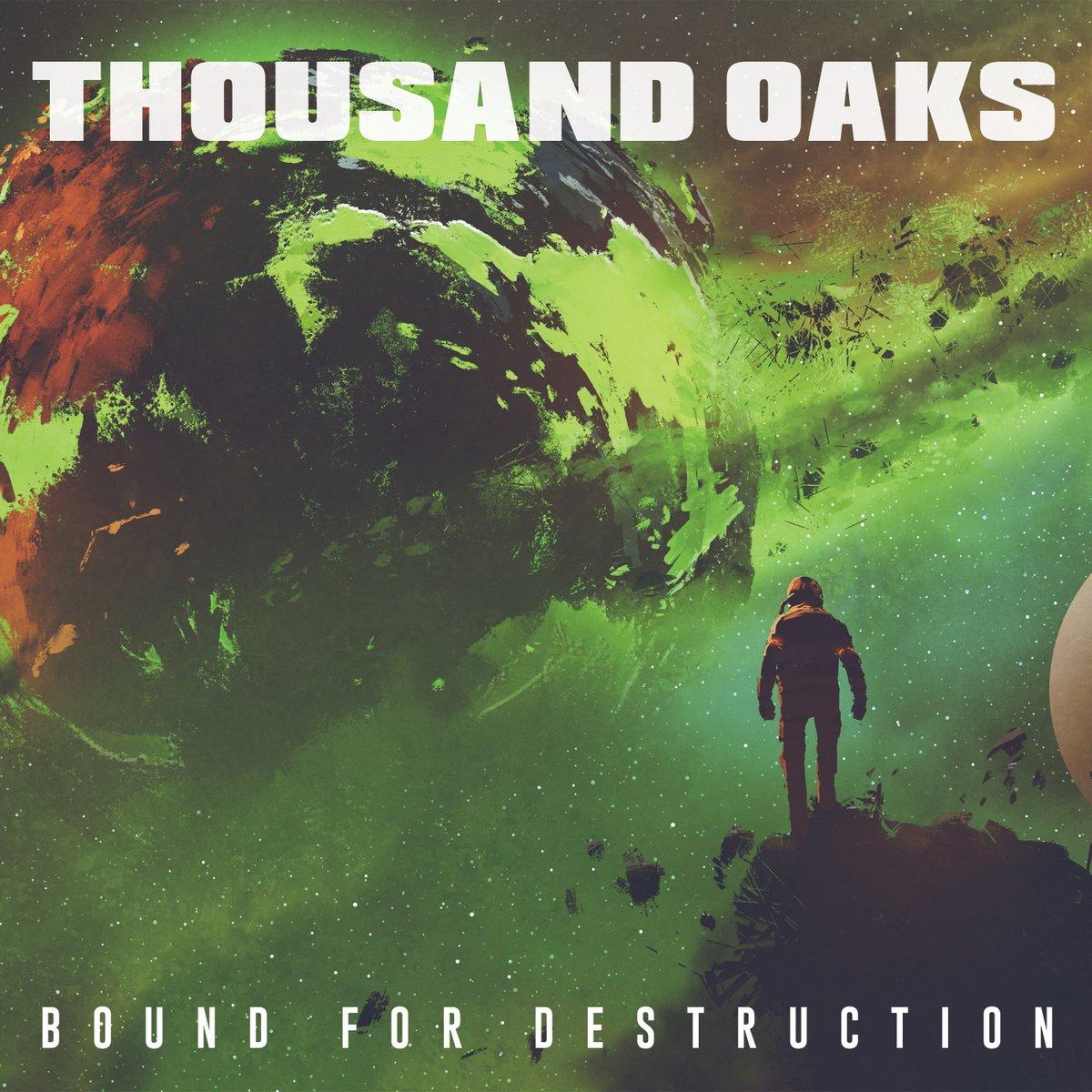 Thousand Oaks - Bound For Destruction