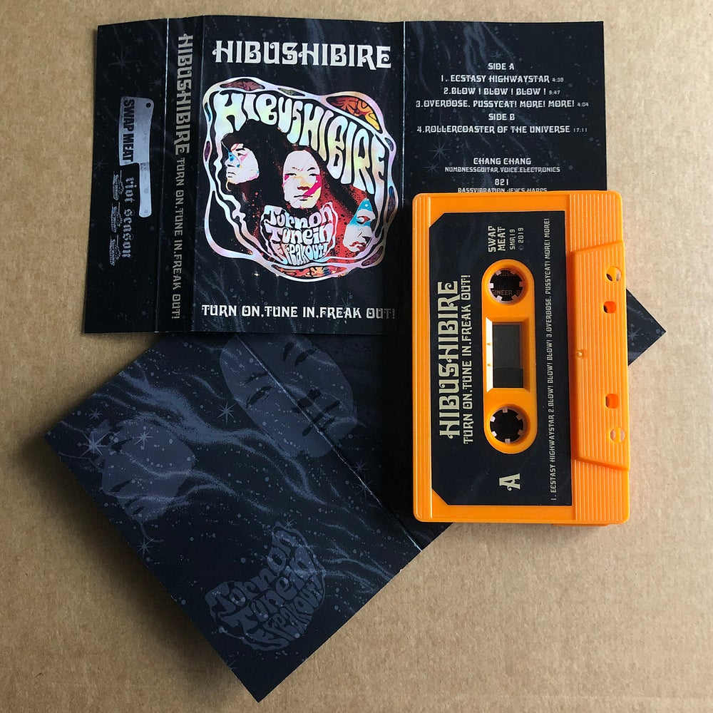 HIBUSHIBIRE 'Turn On, Tune In, Freak Out!' Cassette