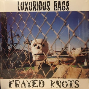 Image of Luxurious Bags-Frayed Knots LP