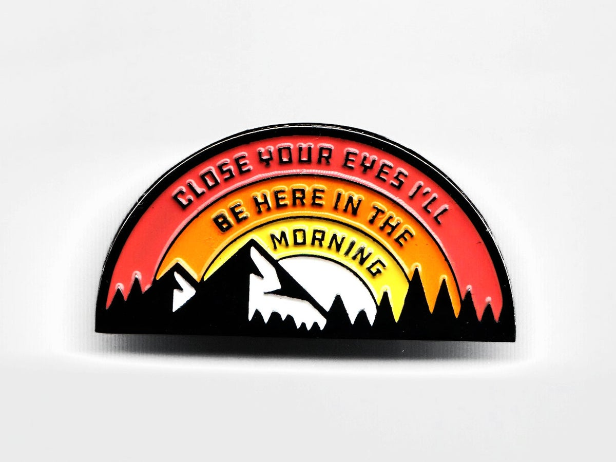 Image of I'll Be Here in the Morning Enamel Pin
