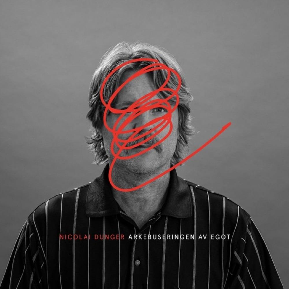 Image of Nicolai Dunger - Arkebuseringen av egot (Signed CD)