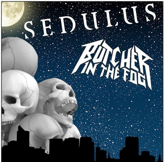 Image of SEDULUS and BUTCHER IN THE FOG (12th May, Leicester Firebug) - Advance Ticket