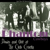 Image of LP. The Phantom Cowboys : Down and Out At The Club Cruella.    Ltd Re-issue.