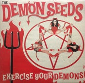 Image of LP. The Demon Seeds : Exercise Your Demons.  Gimmick Vinyl (Plays backwards).
