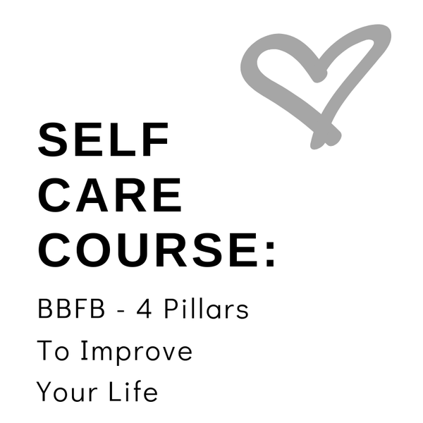 Image of Self Care Course: BBFB - 4 Pillars To Improve Your Life