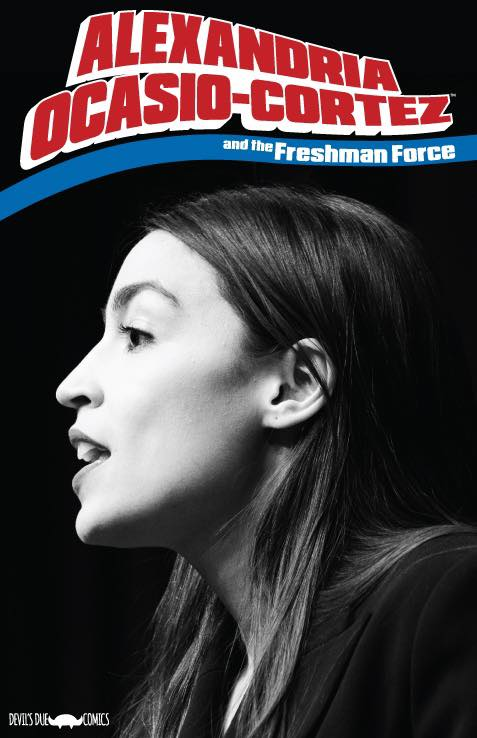 Image of Alexandria Ocasio-Cortez and the Freshman Force Limited Edition Variant