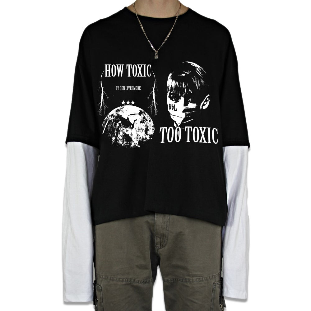 Image of Too Toxic Reconstructed Longsleeve